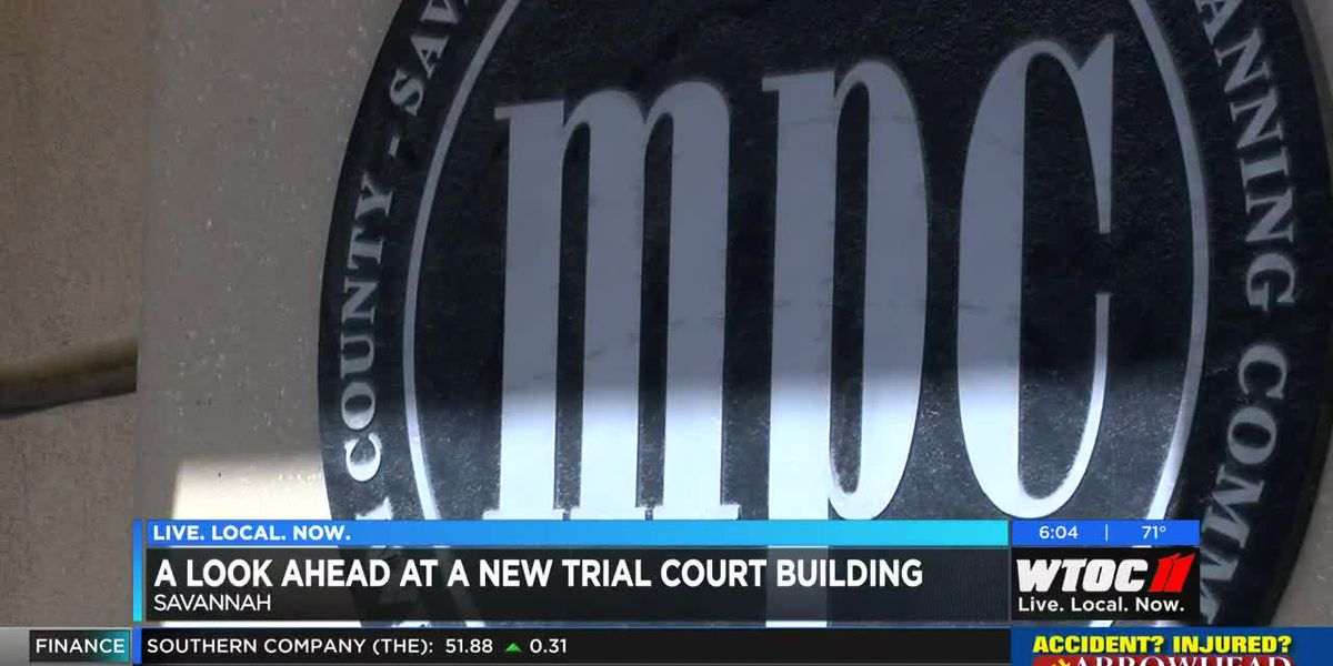 A look ahead at a new trial court building in Savannah