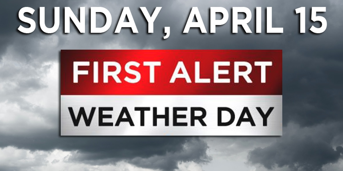 First Alert: Couple of severe storms possible Sunday afternoon, evening