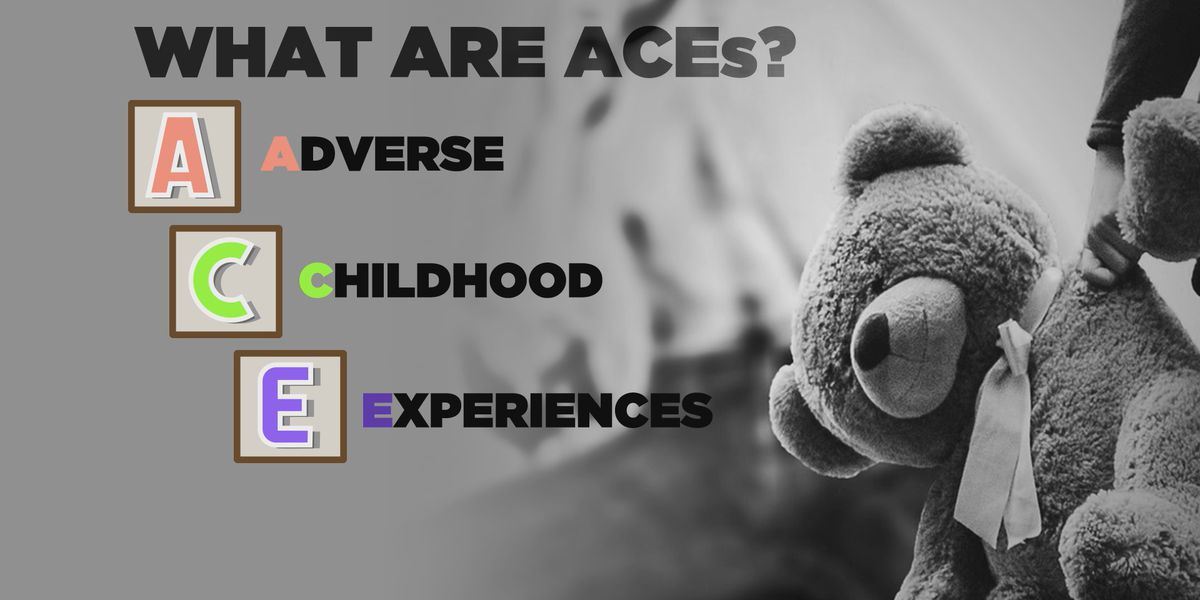 Understanding adverse childhood experiences and their long term impacts