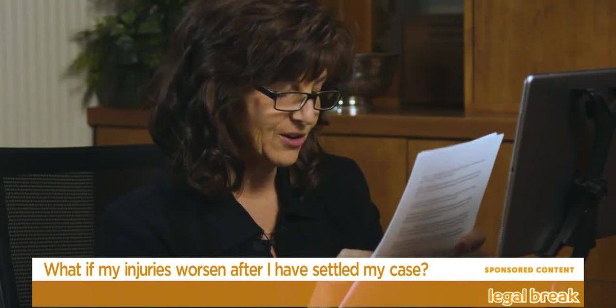 Legal Break: What if my injuries worsen after I have settled my case?