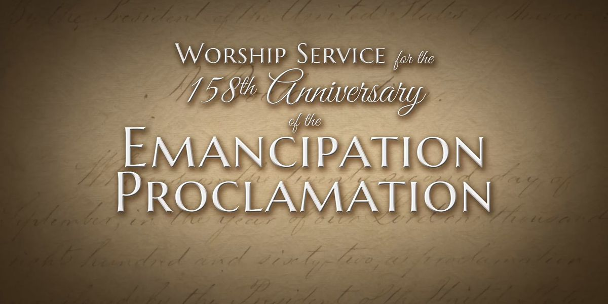 WATCH: Worship service for the 158th anniversary of the Emancipation Proclamation