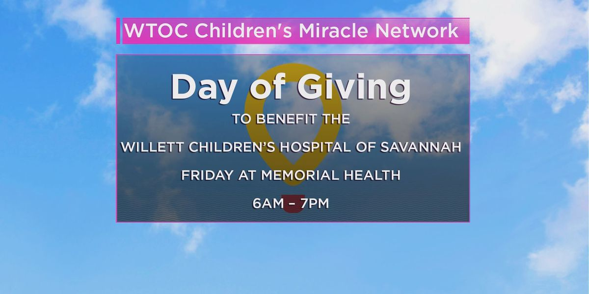 WTOC Day of Giving on Friday for the Willett Children's Hospital of Savannah